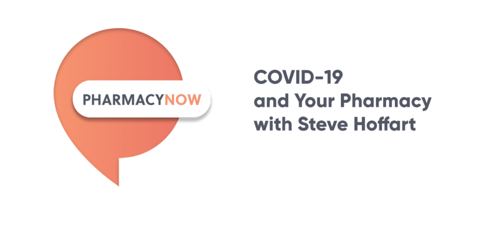 COVID-19-and-Your-Pharmacy-with-Steve-Hoffart